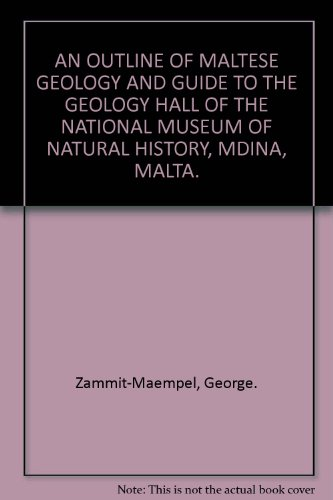 An outline of Maltese geology and guide to the Geology Hall of the National Museum of Natural History, Mdina, Malta