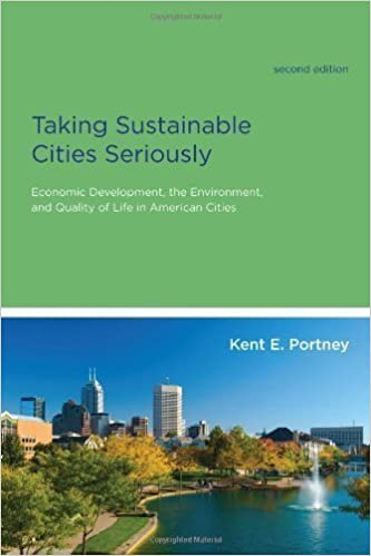 Book Taking Sustainable Cities Seriously: Economic Development, the Environment, and Quality of Life in American Cities (American and Comparative Environmental Policy) 2nd (second) Edition by Portney, Kent E. published by The MIT Press (2013)
