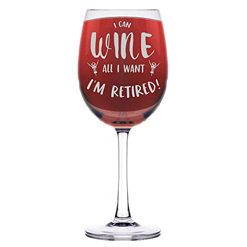 Shop4Ever Funny Retirement Gift I Can Wine All I Want Im Retired Laser Engraved Stemmed Wine Glass ~ Gift for Retiree Retiring ~ (16.5 oz.)