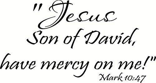 Funlaugh Mark 10:47 Jesus Son of David Have Mercy On Me Mural Wall Art Decal Sticker for Living Room Bedroom Kitchen Home Decor (Son Of David Have Mercy On Me)