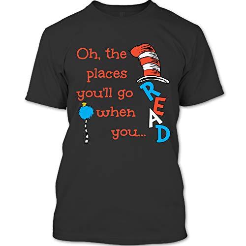 The Places You'll Go When You Read T Shirt, Read Hat Dr.Seuss T Shirt Unisex (Dr Seuss Shirts For Teachers)