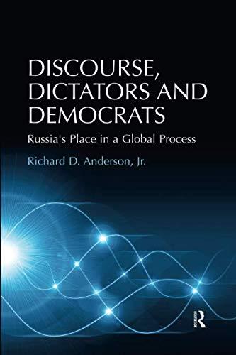 Discourse, Dictators and Democrats