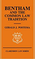 Bentham and the Common Law Tradition (Clarendon Law Series)