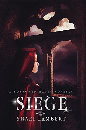 Siege: A Borrowed Magic Novella