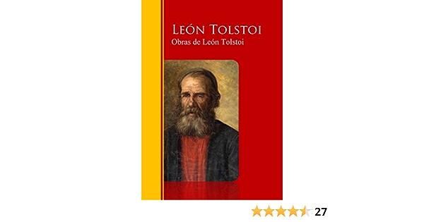Obras Completas Coleccion De León Tolstoi Biblioteca De Grandes Escritores Spanish Edition Ebook Tolstoi León Tolstói Lev Nikoláievich Tolstoj Lev Nikolaevič Kindle Store