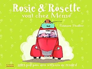 """Afficher """"Rosie et Rosette vont chez Mémé"""""""