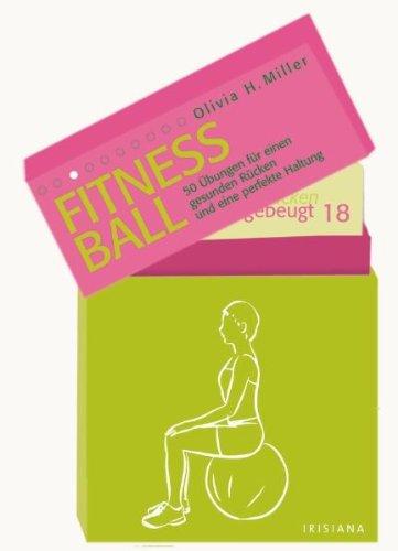 Fitness-Ball: 50 Übungen für einen gesunden Rücken und eine perfekte Haltung. Mit 50 Karten