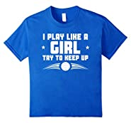 I Play Like A Girl Try To Keep Up Funny Volleyball T-Shirt
