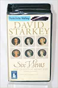 David starkey six wives review