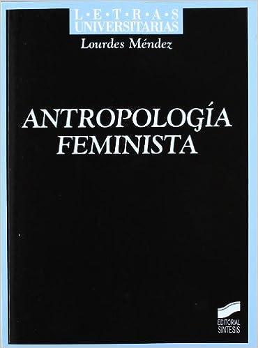 Antropología feminista (Letras universitarias): Amazon.es: Lourdes Méndez Pérez: Libros