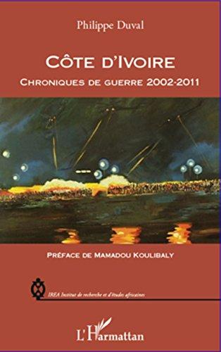 (Côte d'Ivoire chroniques de guerre 2002-2011 (French)