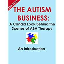 The Autism Business: A Candid Look Behind the Scenes of ABA Therapy: An Introduction