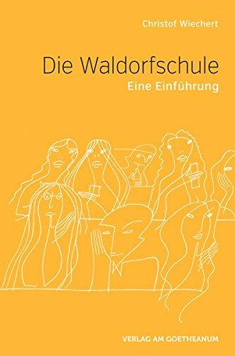 Die Waldorfschule: Eine Einführung