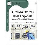 Comandos elétricos: Componentes discretos, elementos de manobra e aplicações