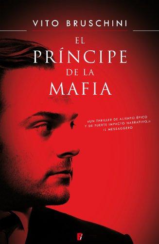 Descargar Libro El Príncipe De La Mafia Vito Bruschini