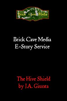 The Hive Shield by [Giunta, J.A.]