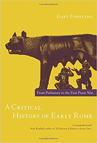 a-critical-history-of-early-rome-from-prehistory-to-the-first-punic-war
