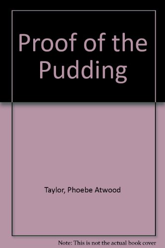 Proof of the Pudding