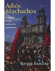 Adiós Muchachos: A Memoir of the Sandinista Revolution