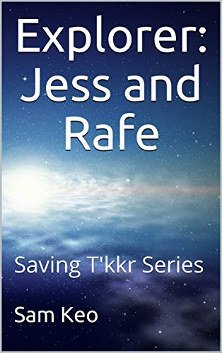 Explorer: Jess and Rafe: Saving T