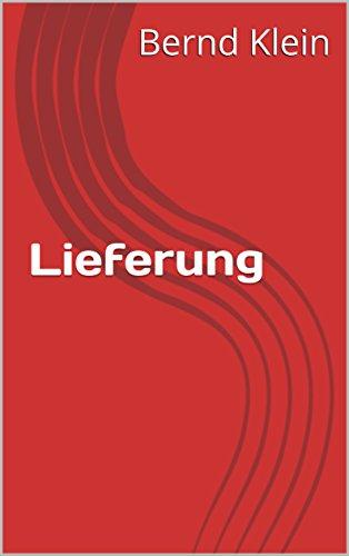 Lieferung (German Edition) (Lieferung Bei)