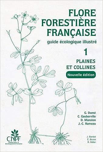 Book's Cover of Flore forestière française (guide écologique illustré), tome 1 : Plaines et collines (Français) Relié – 10 décembre 2018