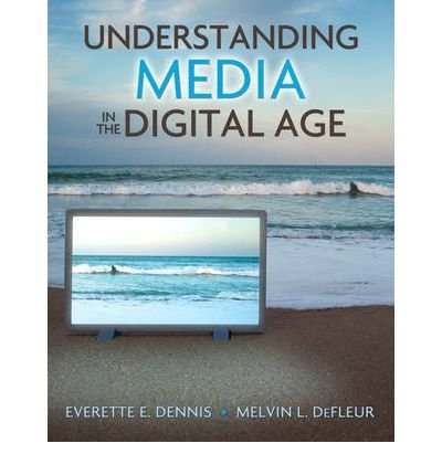 Read Online Understanding Media in the Digital Age (Paperback) - Common PDF