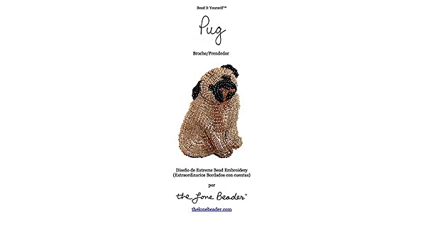 PUG Tutorial de bordado con cuentas del prendedor o pendiente de perro (Spanish Edition) - Kindle edition by Diana Grygo. Crafts, Hobbies & Home Kindle ...