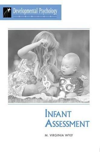Infant Assessment (Developmental Psychology Series) (Bayley Scales Of Infant And Toddler Development)