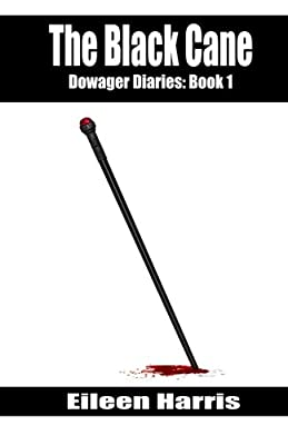 The Black Cane: Dowager Diaries, Book 1