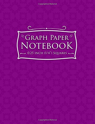 Graph Paper Notebook: 1/4 Inch Squares: Blank Graphing Paper with No Border - Graph Ruled Book, Great for Mathematics, Formulas, Sums & Drawing - ... 1/4 Inch Squares No Border) (Volume 67) (No Hole Rule)
