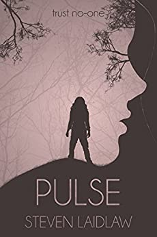 Pulse (The Pulse Series Book 1) by [Laidlaw, Steven]