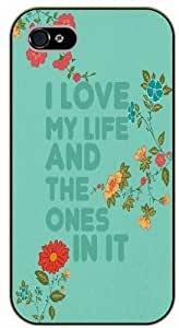 iPhone 4 / 4s I love my life and the ones in it. Vintage floral - Black plastic case / Inspirational and motivational life quotes / SURELOCK AUTHENTIC