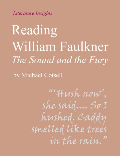 Reading William Faulkner: 'The Sound and the Fury' (Literature Insights)
