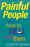 Painful People and How to Deal with Them, Joseph Dunn, 0717131513