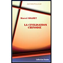 La civilisation chinoise, par Marcel GRANET (French Edition)