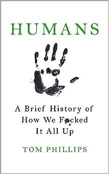 Como Descargar De Mejortorrent Humans. A Brief History Of How We F**ked It All Up Libro Epub