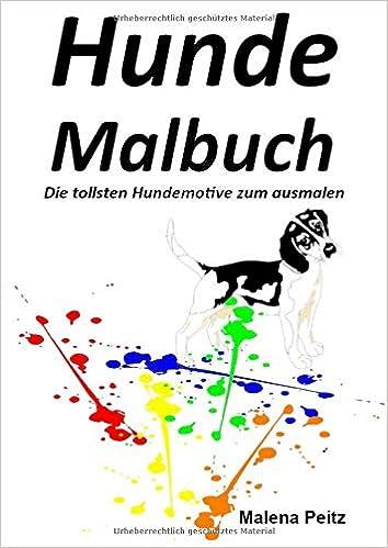 Hunde Malbuch Die Tollsten Hundemotive Zum Ausmalen Amazon De