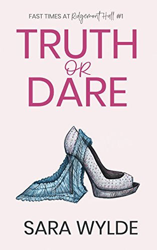 Truth or Dare (Fast Times at Ridgemont Hall Book 1) by [Wylde, Sara]