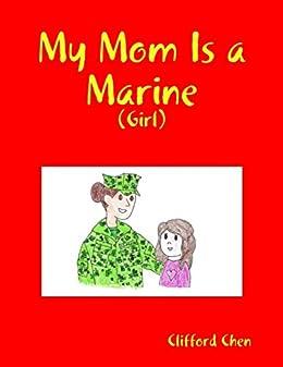 My mom is a marine girl ebook clifford chen tienda kindle - Mas de l amarine ...