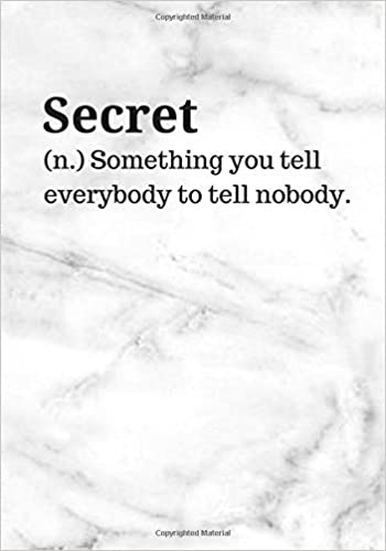 MILD MARBLE Writing Notebook Bullet Journal / Blank Diary 150 Pages, 7x10 Inches College Rule - Secret (n.) Something you tell everybody to tell nobody.: Dictionary Urban Humor
