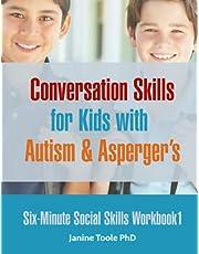 Six Minute Social Skills Workbook 1: Conversation Skills for Kids with Autism & Asperger's