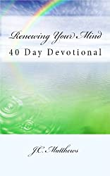 Renewing Your Mind: 40 Day Devotional