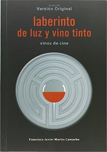 Laberinto de Luz y vino tinto: PACO MARTÍN CAMACHO: 9788415606185: Amazon.com: Books