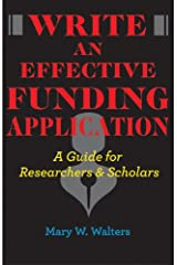 Write an Effective Funding Application: A Guide for Researchers and Scholars Paperback