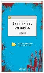 Online ins Jenseits. Krimihäppchen von App bis .zip