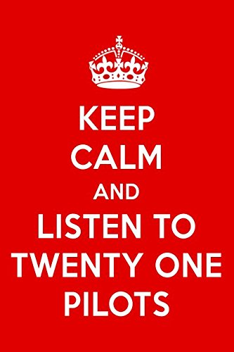 Keep Calm And Listen To Twenty One Pilots: Twenty One Pilots Designer Notebook