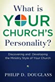 What Is Your Church's Personality?: Discovering and Developing the Ministry Style of Your Church