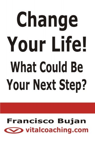 Read Online Change your life - What could be your next step? pdf epub