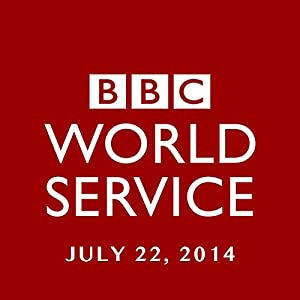 BBC Newshour, July 22, 2014